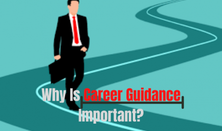 Why is Career Guidance important?